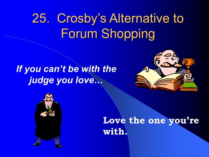 25.  Crosby's Alternative to Forum Shopping