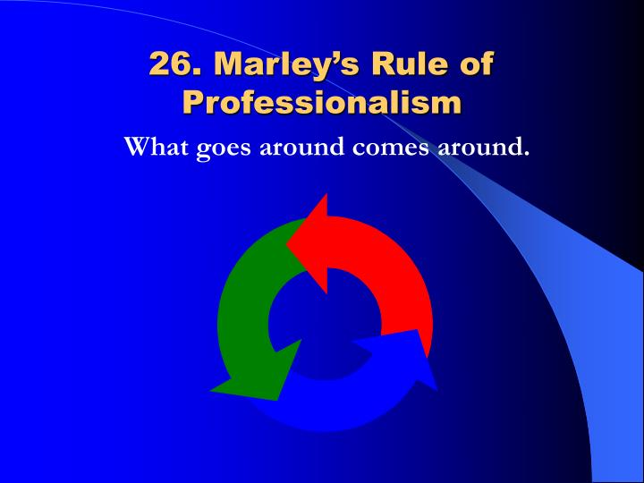 26. Marley's Rule of Professionalism