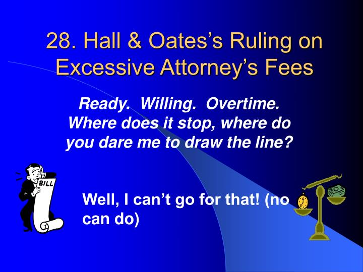 28. Hall & Oates's Ruling on Excessive Attorney's Fees
