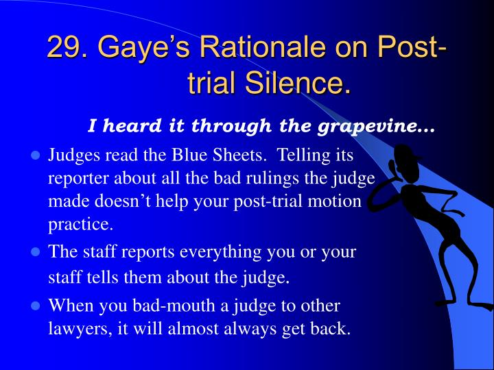 29. Gaye's Rationale on Post-trial Silence.