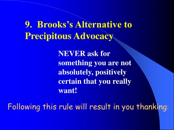 9.  Brooks's Alternative to             Precipitous Advocacy