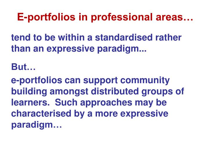 E-portfolios in professional areas…