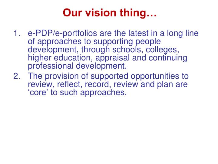 Our vision thing…