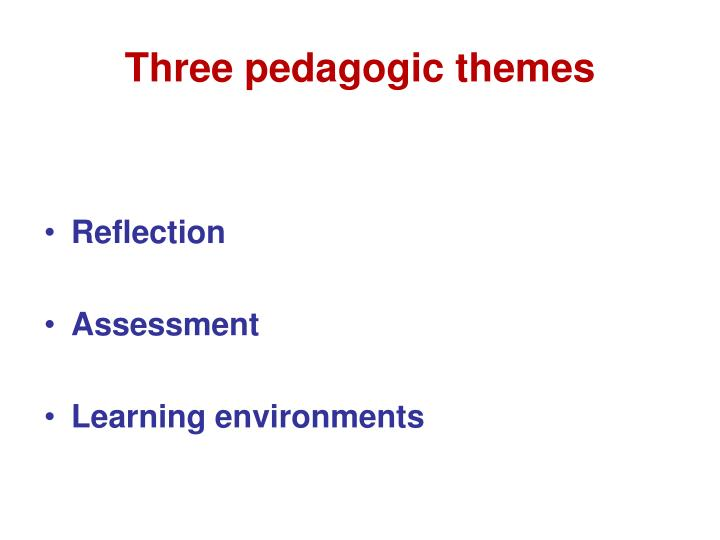 Three pedagogic themes