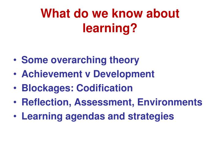 What do we know about learning?