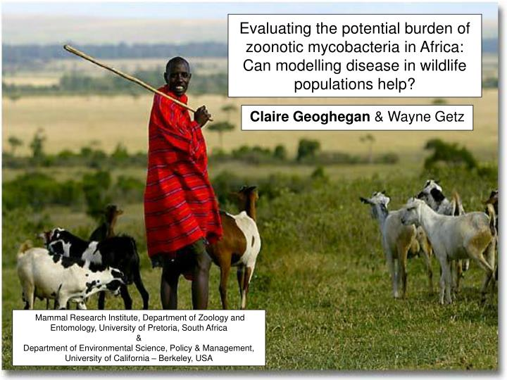 Evaluating the potential burden of zoonotic mycobacteria in Africa: Can modelling disease in wildlif...