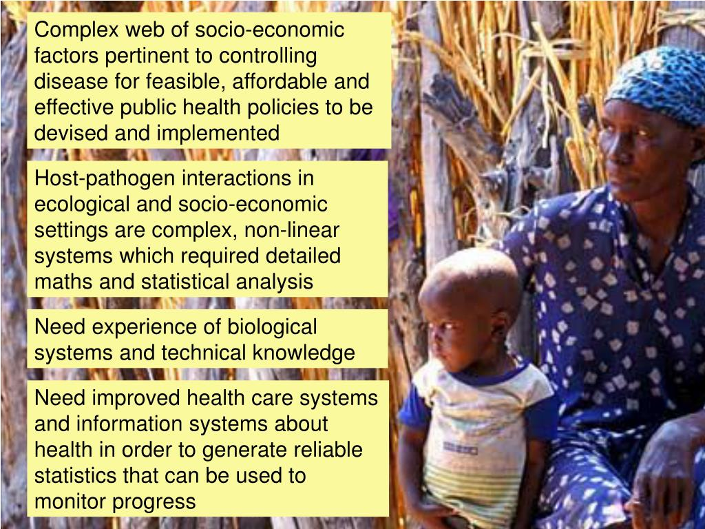 Complex web of socio-economic factors pertinent to controlling disease for feasible, affordable and effective public health policies to be devised and implemented