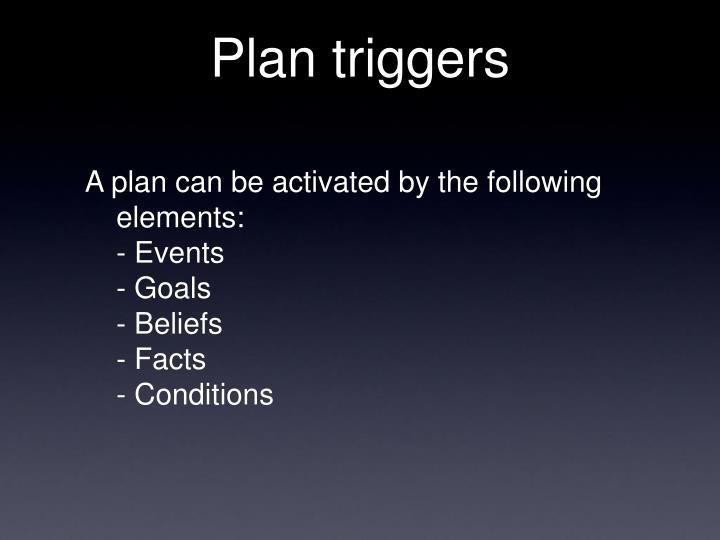 Plan triggers