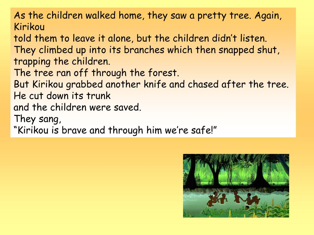 As the children walked home, they saw a pretty tree. Again, Kirikou