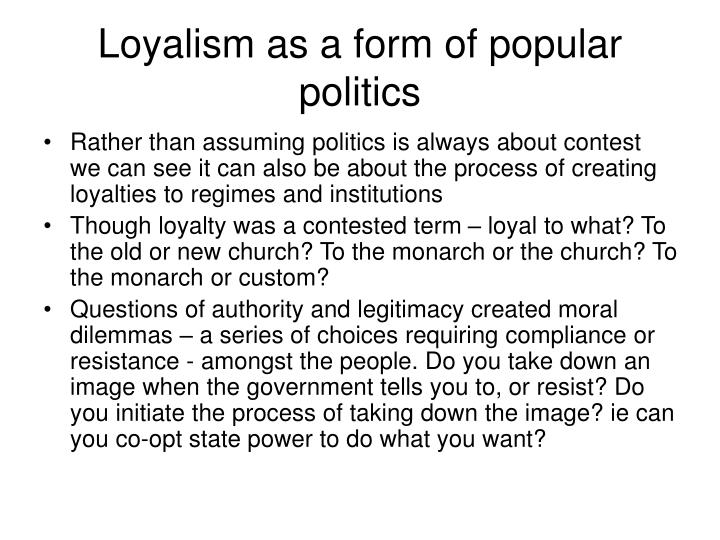 Loyalism as a form of popular politics