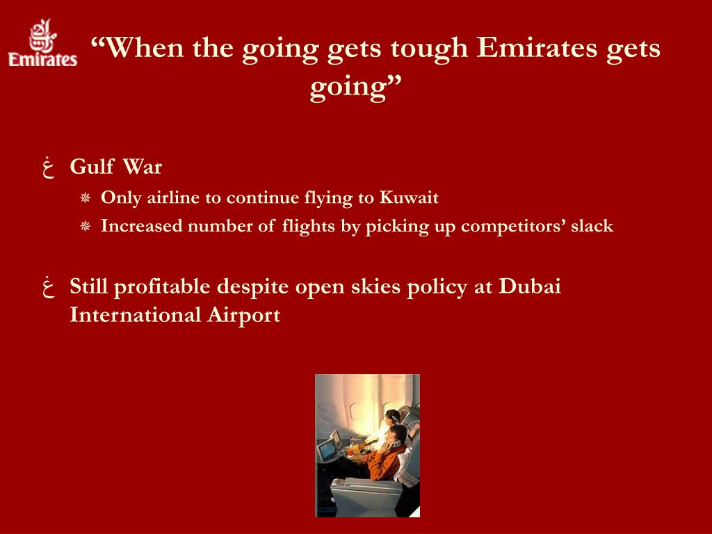 """When the going gets tough Emirates gets going"""