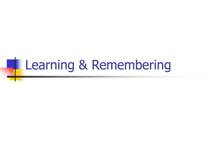 Learning & Remembering