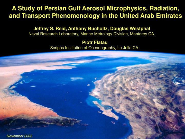 A Study of Persian Gulf Aerosol Microphysics, Radiation, and Transport Phenomenology in the United A...