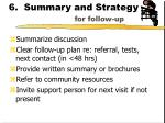 6 summary and strategy for follow up