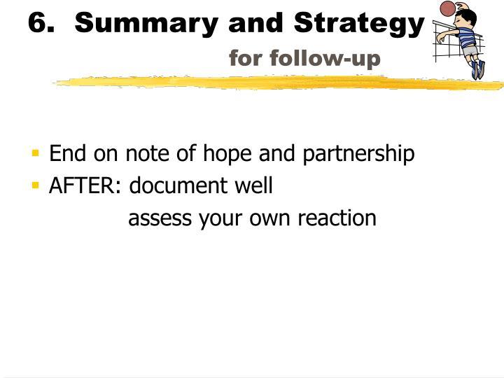 6.  Summary and Strategy
