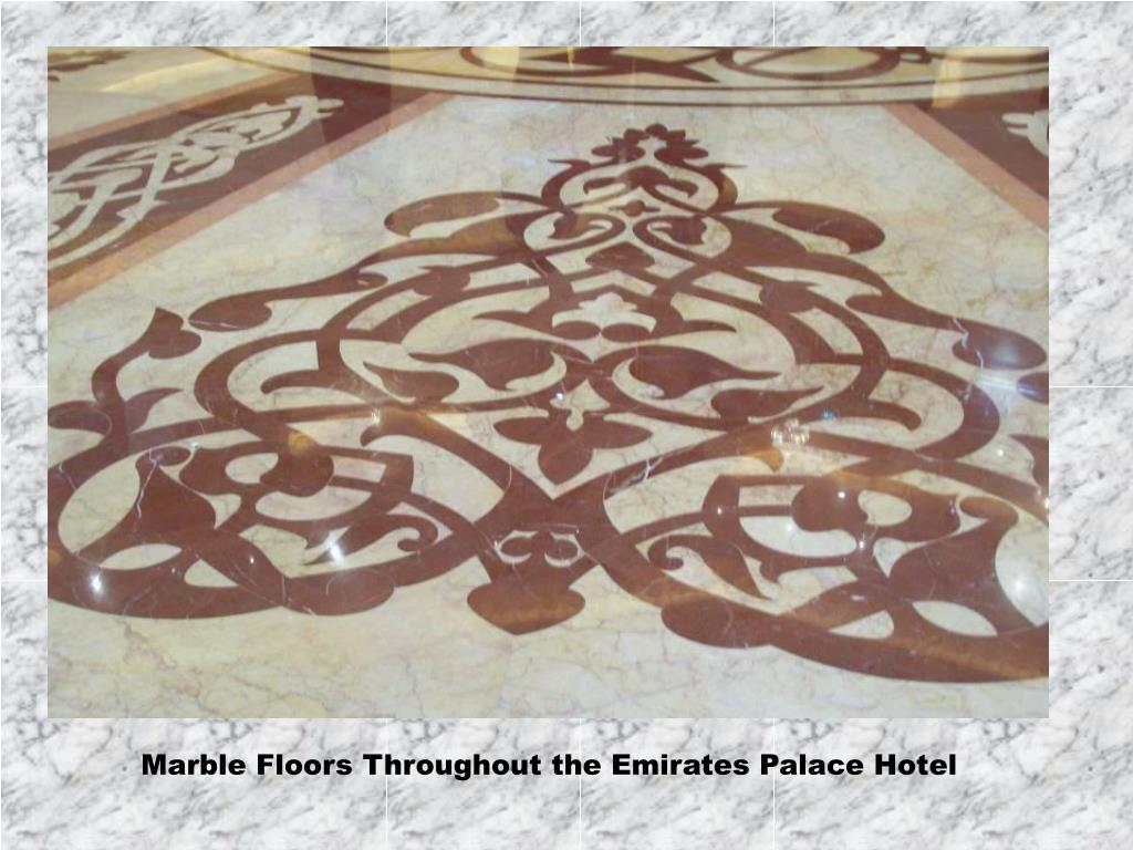 Marble Floors Throughout the Emirates Palace Hotel