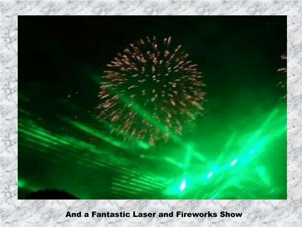 And a Fantastic Laser and Fireworks Show