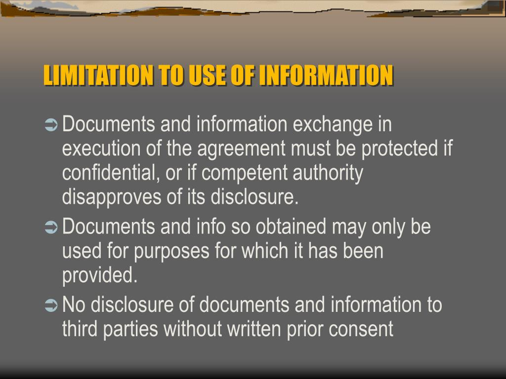 LIMITATION TO USE OF INFORMATION