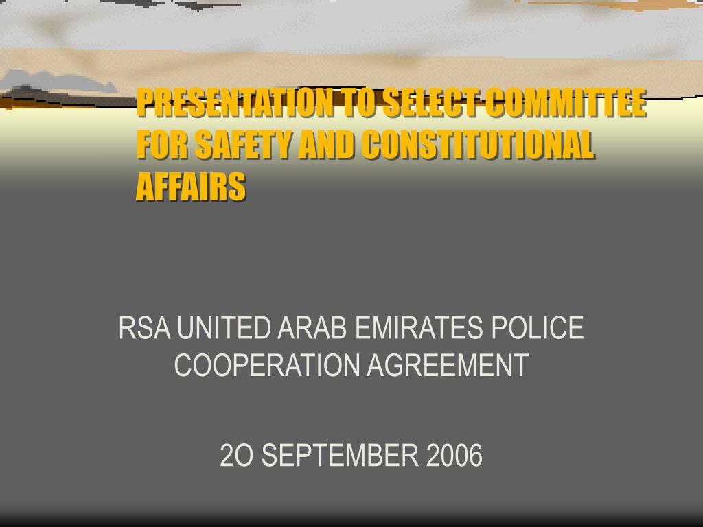 presentation to select committee for safety and constitutional affairs