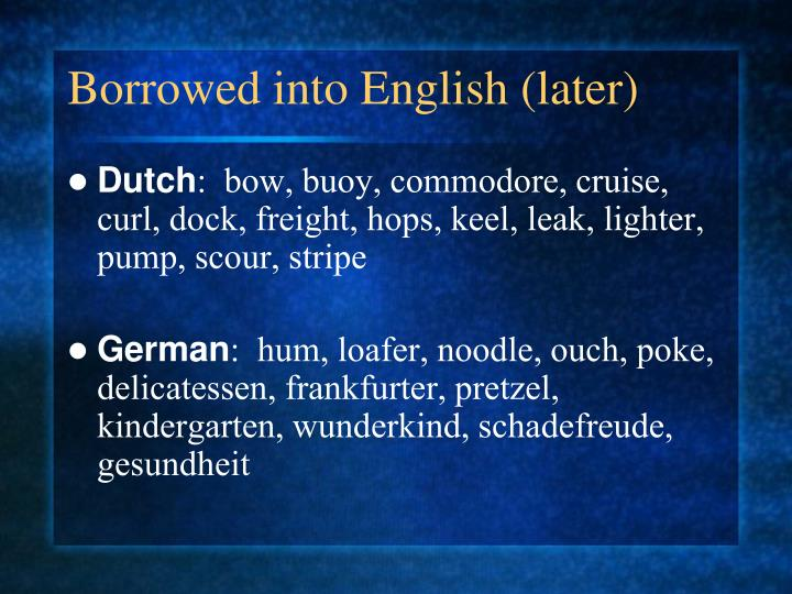 Borrowed into English (later)