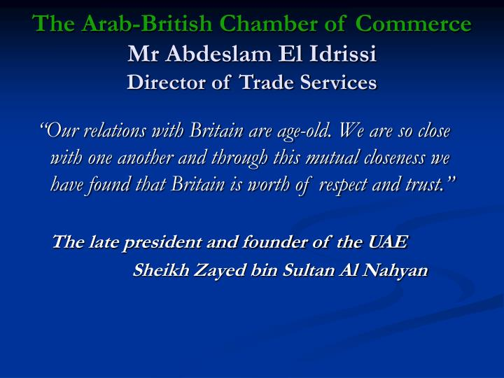 The arab british chamber of commerce mr abdeslam el idrissi director of trade services