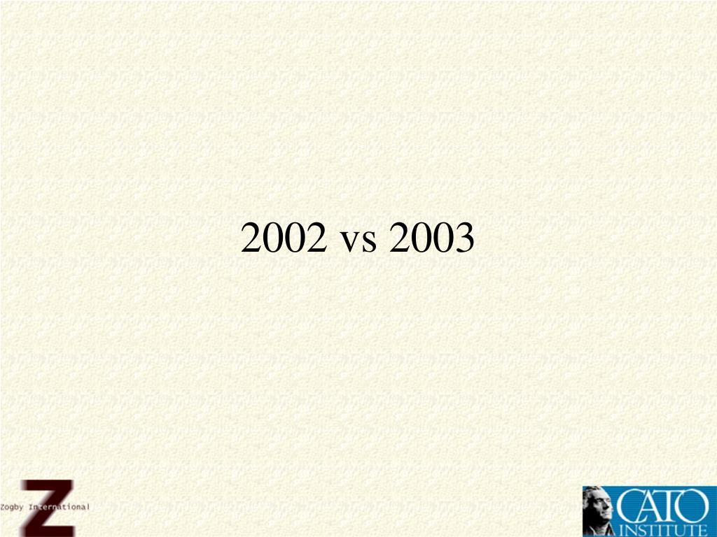 2002 vs 2003