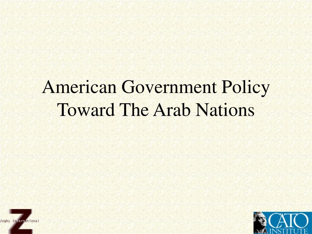 American Government Policy Toward The Arab Nations