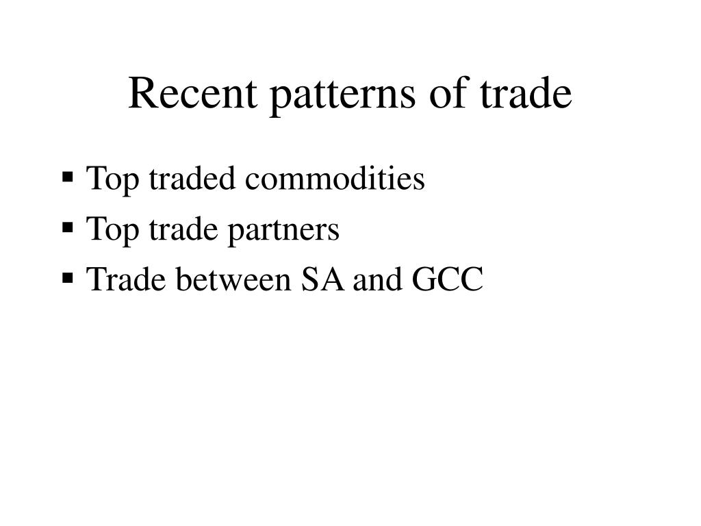 Recent patterns of trade