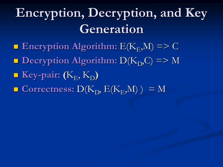 Encryption, Decryption, and Key Generation