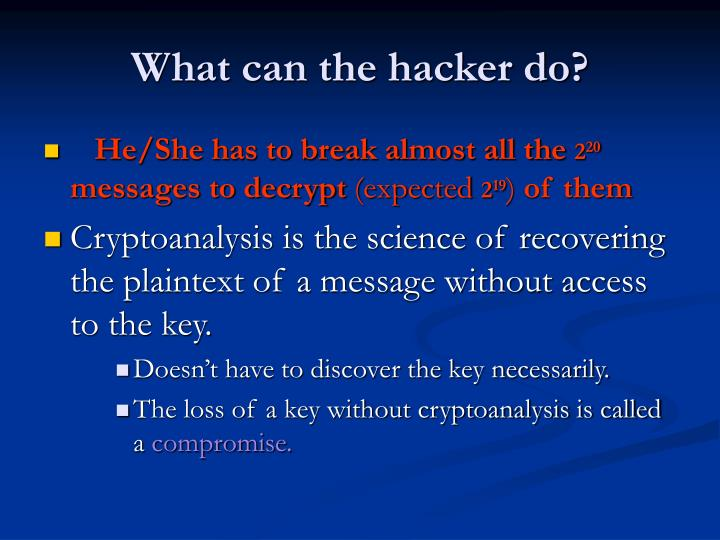 What can the hacker do?