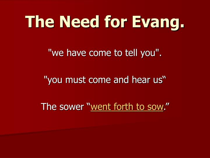 The need for evang1