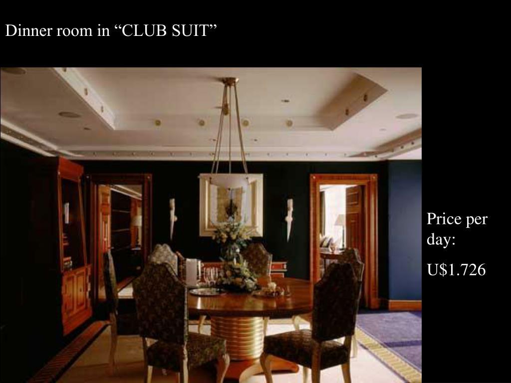 """Dinner room in """"CLUB SUIT"""""""