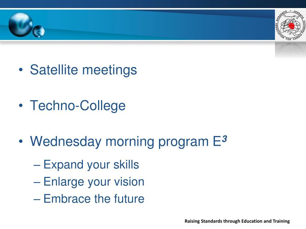 Satellite meetings