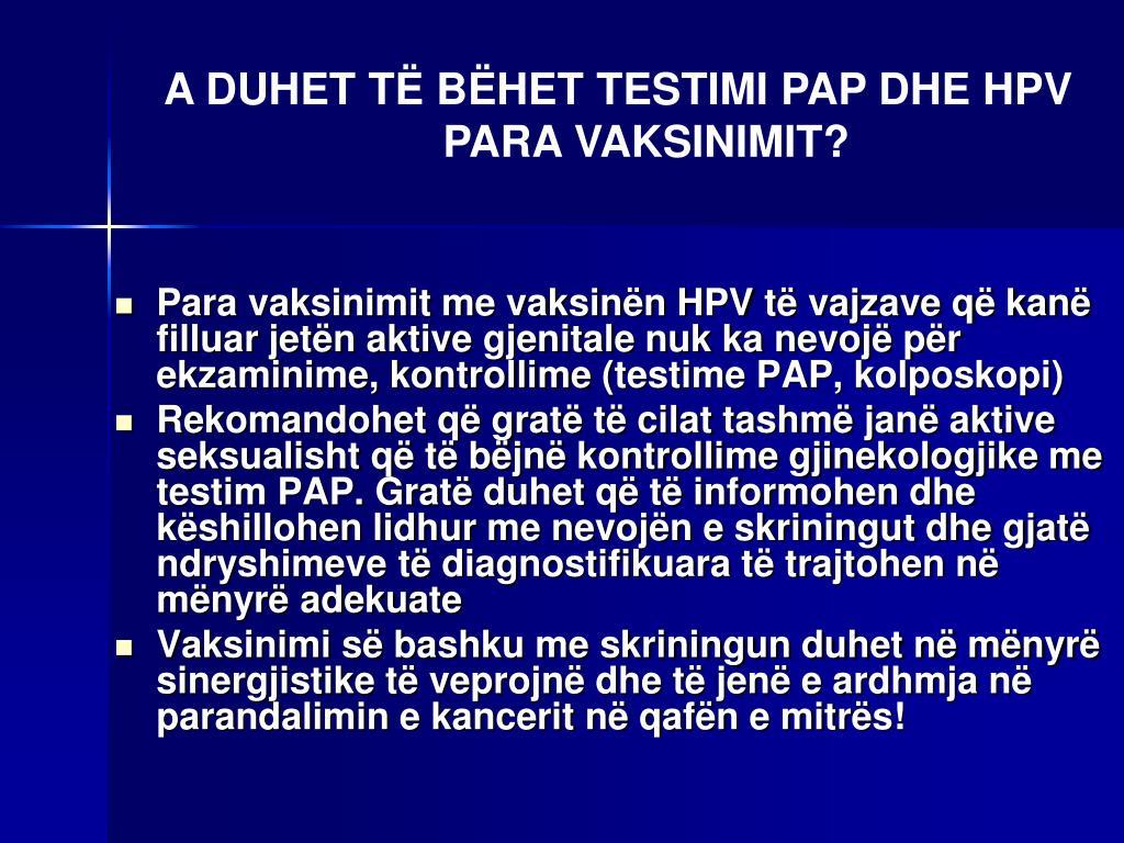 A DUHET TË BËHET TESTIMI PAP DHE HPV PARA VAKSINIMIT