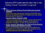 vaksina hpv kat rvalente kaloi mbi 3 vite safety check kontrollin e siguris