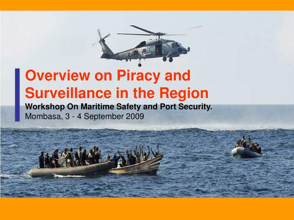 Overview on Piracy and Surveillance in the Region