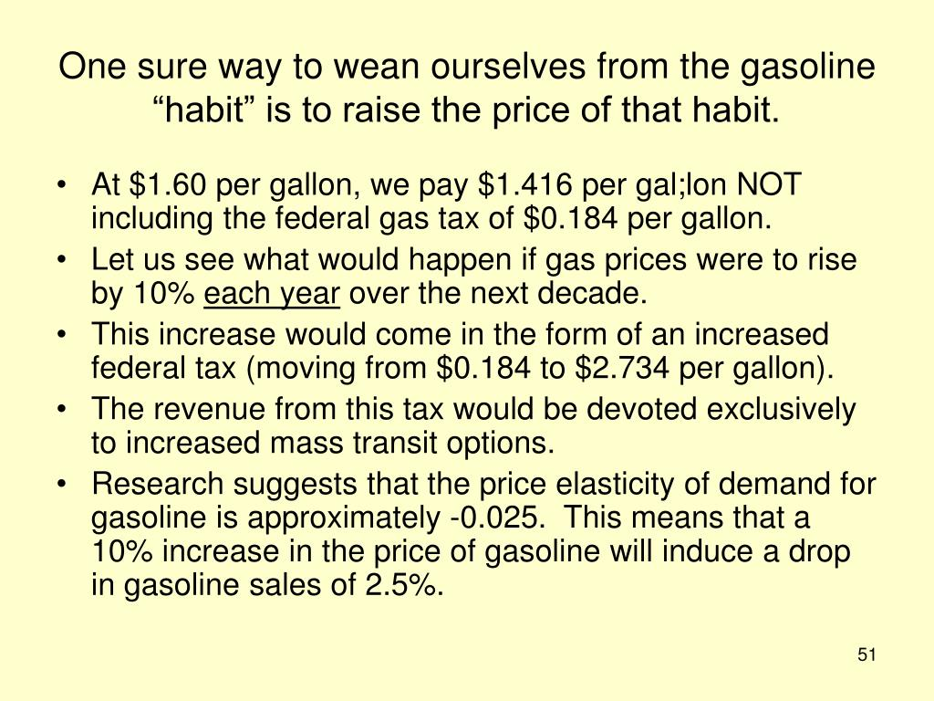 "One sure way to wean ourselves from the gasoline ""habit"" is to raise the price of that habit."