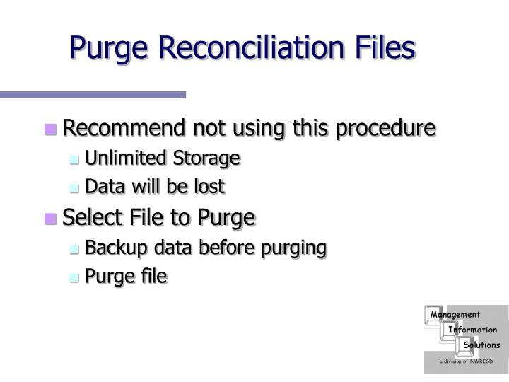 Purge Reconciliation Files