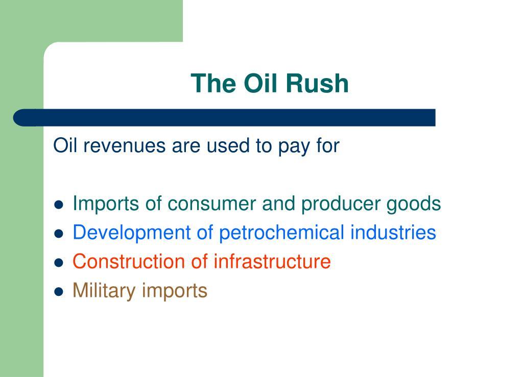 The Oil Rush