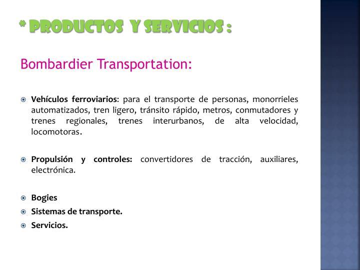 * Productos  y servicios :