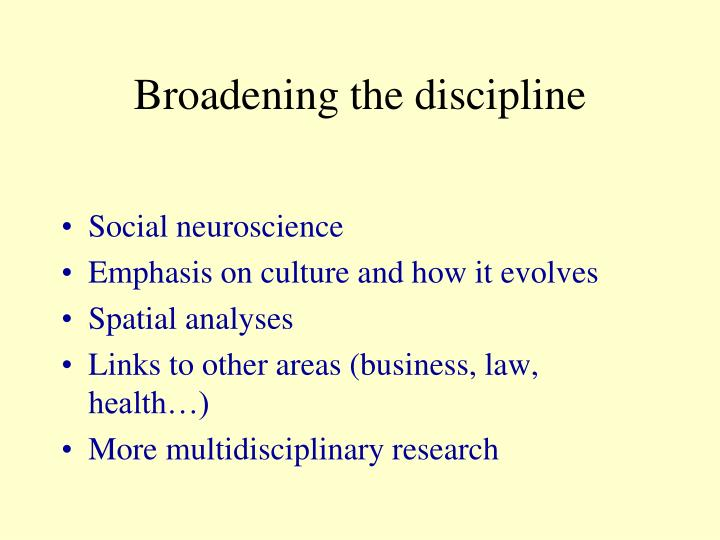 Broadening the discipline