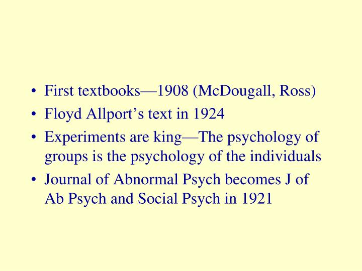 First textbooks—1908 (McDougall, Ross)