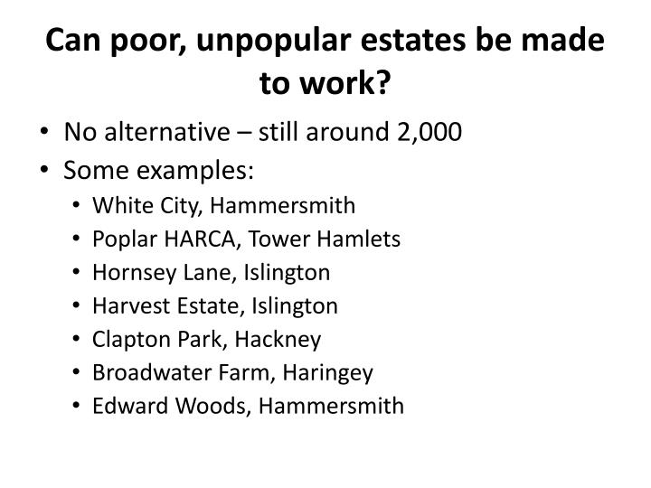 Can poor, unpopular estates be made to work?
