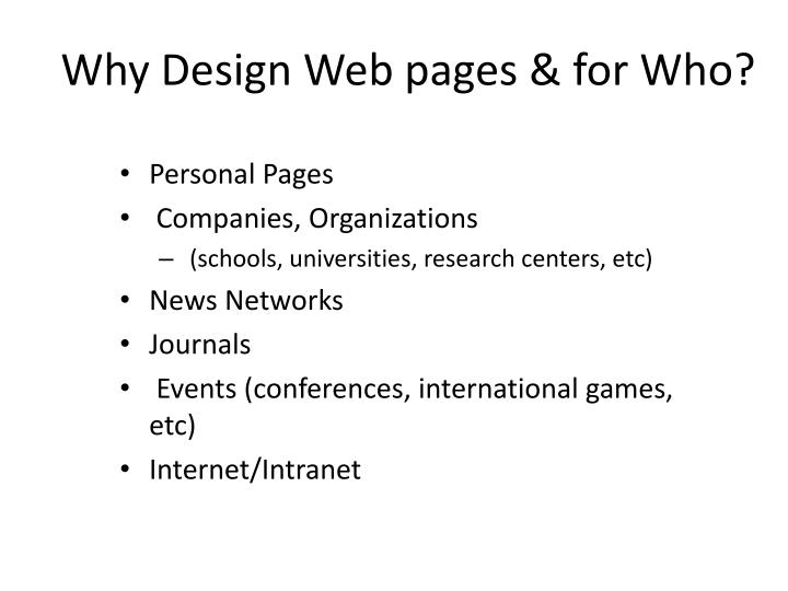 Why Design Web pages & for Who?