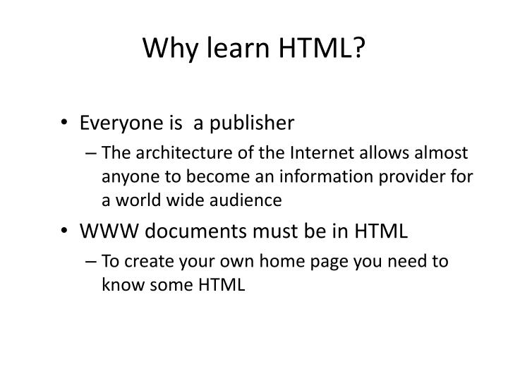 Why learn HTML?