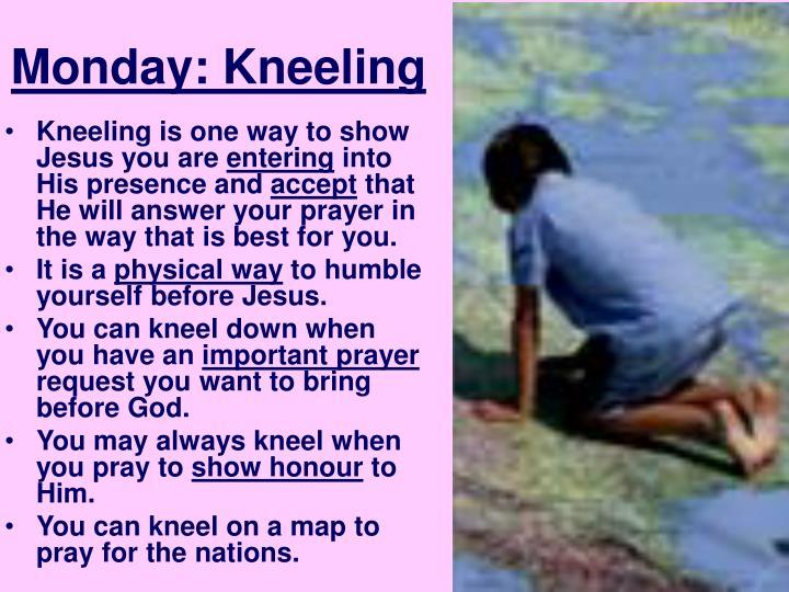 Monday: Kneeling