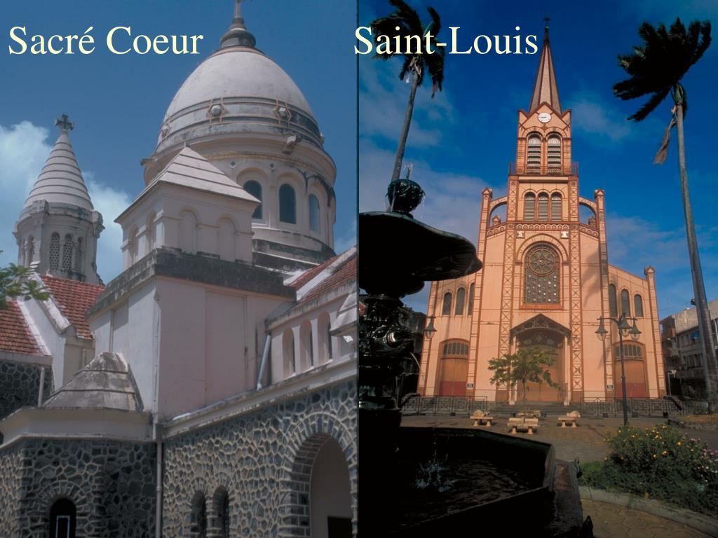 Sacré Coeur               Saint-Louis