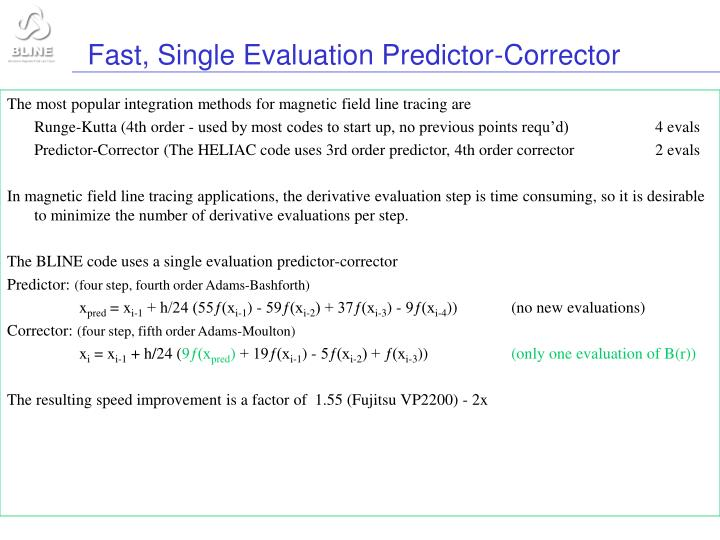 Fast, Single Evaluation Predictor-Corrector