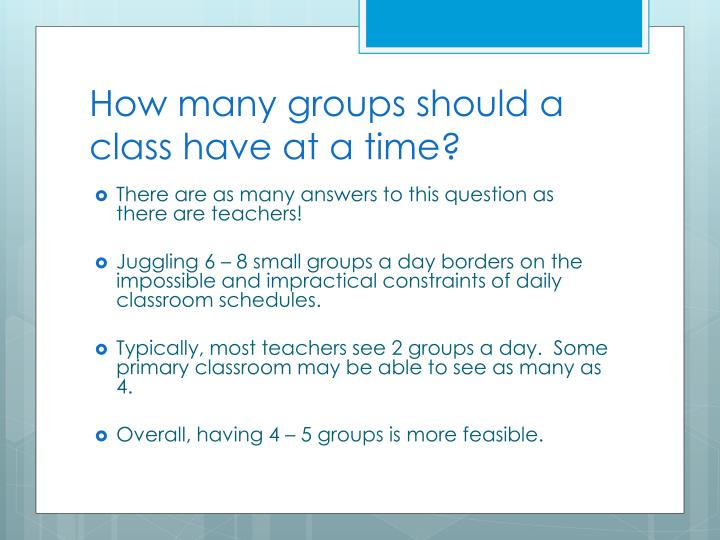 How many groups should a class have at a time?