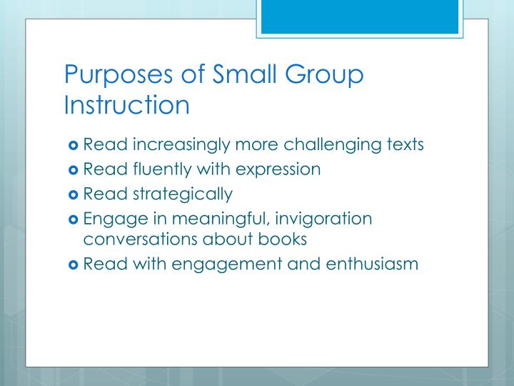 Purposes of Small Group Instruction